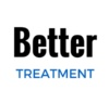 Better Treatment